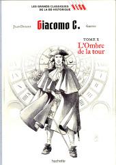 Les grands Classiques de la BD Historique Vécu - La Collection -33- Giacomo C. - Tome X : L'Ombre de la Tour