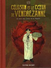 Les contes de la Pieuvre -3- Célestin et le cœur de Vendrezanne