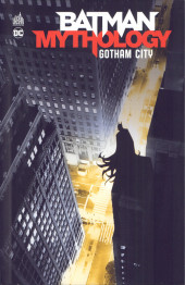 Batman Mythology -2- Gotham City