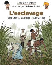 Le fil de l'Histoire (raconté par Ariane & Nino) - L'esclavage (Un crime contre l'humanité)