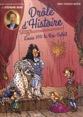Drôle d'histoire (Duvigan/Derache) -3- Louis XIV Le Roi-Soleil