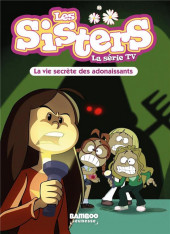 Les sisters (La Série TV) -25- La vie secrète des adonaissants