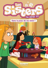Les sisters (La Série TV) -3- Dans la peau de ma sisters !