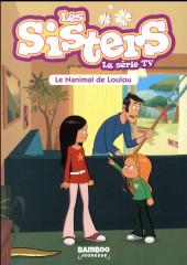 Les sisters (La Série TV) -4- Le Nanimal de Loulou !