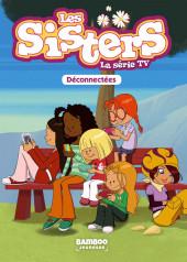 Les sisters (La Série TV) -18- Déconnectées