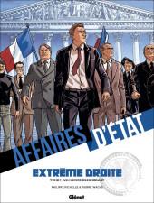 Affaires d'Etat - Extrême Droite -1- Un homme encombrant