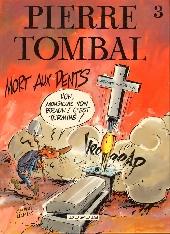 Pierre Tombal -3- Mort aux dents