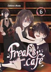Freaks' Café -6- Tome 6