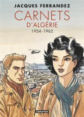 Carnets d'Orient -INT2 a2021- Carnets d'Algérie - 1954-1962