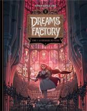 Dreams Factory -2- La Chrysalide des cœurs
