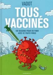 (AUT) Vadot, Nicolas -8- Tous vaccinés - 100 dessins pour en finir avec ce foutu virus