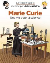 Le fil de l'Histoire (raconté par Ariane & Nino) - Marie Curie (Une vie pour la science)