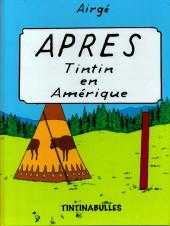 Tintin - Pastiches, parodies & pirates - Après Tintin en Amérique