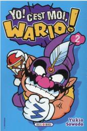 Yo ! C'est moi, Wario ! -2- Tome 2