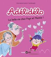 Adélidélo -7- La belle vie avec papi et mamie