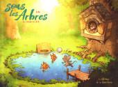 Sous les Arbres -3- Un chouette été
