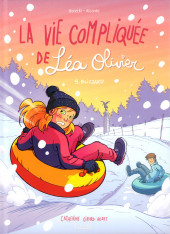 La vie compliquée de Léa Olivier -9- Blizzard
