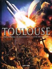 Toulouse -2- Des guerres de religion à la Cité de l'Espace
