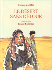 (AUT) Ferrandez - Le désert sans détour