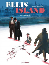 Ellis Island -2- Le Rêve Américain