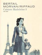 Madeleine, Résistante -Cah03- Cahiers Madeleine 3