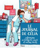 Le journal de Célia : Infirmière au Temps du Covid, et autres Récits. - Le Journal de Célia : Infirmière au Temps du Covid, et autres Récits.