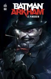 Batman Arkham -3- Le Pingouin