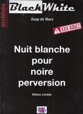Black White - Nuit Blanche pour noire perversion