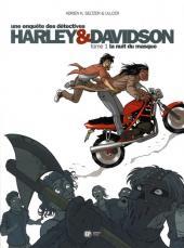 Harley & Davidson (Une enquête des détectives) -1- La nuit du masque
