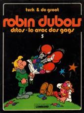 Robin Dubois -5- Dites-le avec des gags