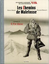 Les grands Classiques de la BD Historique Vécu - La Collection -42- Les Chemins de Malefosse - Tome V : L'Or blanc