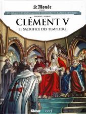 Les grands Personnages de l'Histoire en bandes dessinées -66- Clément V, Le sacrifice des Templiers