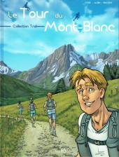 Le tour du Mont-Blanc - Le Tour du Mont-Blanc