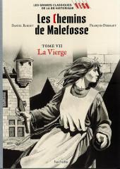 Les grands Classiques de la BD Historique Vécu - La Collection -44- Les Chemins de Malefosse - Tome VII : La Vierge