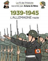 Le fil de l'Histoire raconté par Ariane & Nino - 1939-1945 (L'Allemagne nazie)