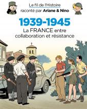 Le fil de l'Histoire raconté par Ariane & Nino - 1939-1945 (La France entre collaboration et résistance)