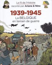 Le fil de l'Histoire raconté par Ariane & Nino - 1939-1945 (La Belgique en terrain de guerre)