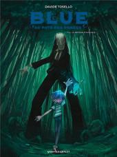 Blue au pays des songes -3- Le retour d'aveugle