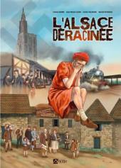 L'alsace déracinée - L'Alsace déracinée