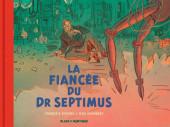 Blake et Mortimer (Les Aventures de) -HS4- La Fiancée du Dr Septimus