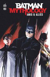 Batman Mythology -4- Amis & alliés