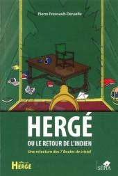 Tintin - Divers - Hergé ou le retour de l'indien - Une relecture des 7 Boules de cristal