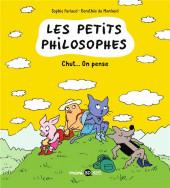 Les petits philosophes -2- Chut... On pense