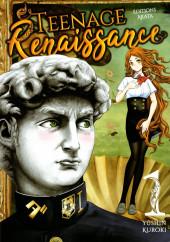 Teenage Renaissance -1- Volume 1