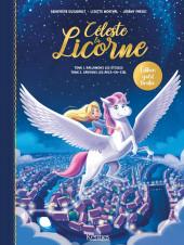 Céleste la Licorne -3- édition spéciale Duo: Rallumons les étoiles & Sauvons les arcs-en-ciel