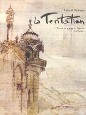 La tentation (De Heyn) -1- Carnet de voyage au Pakistan - 1ère Partie