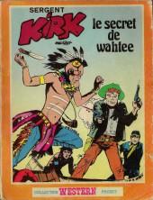 Sergent Kirk (Sagédition) -4- Le secret de Wahtee