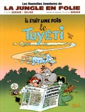 Jungle en folie (Les nouvelles aventures de la) -121- Il était une fois le Tuyéti