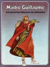 Les grandes Heures des Chrétiens -7- Maître Guillaume et le journal des bâtisseurs de cathédrales