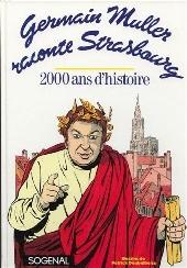 Germain Muller raconte Strasbourg - 2000 ans d'histoire